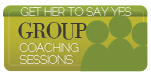 Get Her to Say Yes Group Coaching