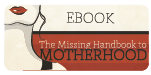 Missing Handbook to Motherhood