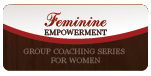Feminine Empowerment Group Coaching