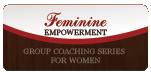 Feminine Empowerment Group Coaching