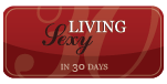 Living Sexy in 30 Days