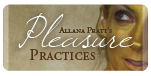 Pleasure Practices