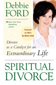 Spiritual Divorce By Debbie Ford
