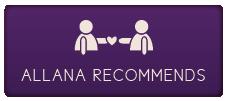 Allana Recommends