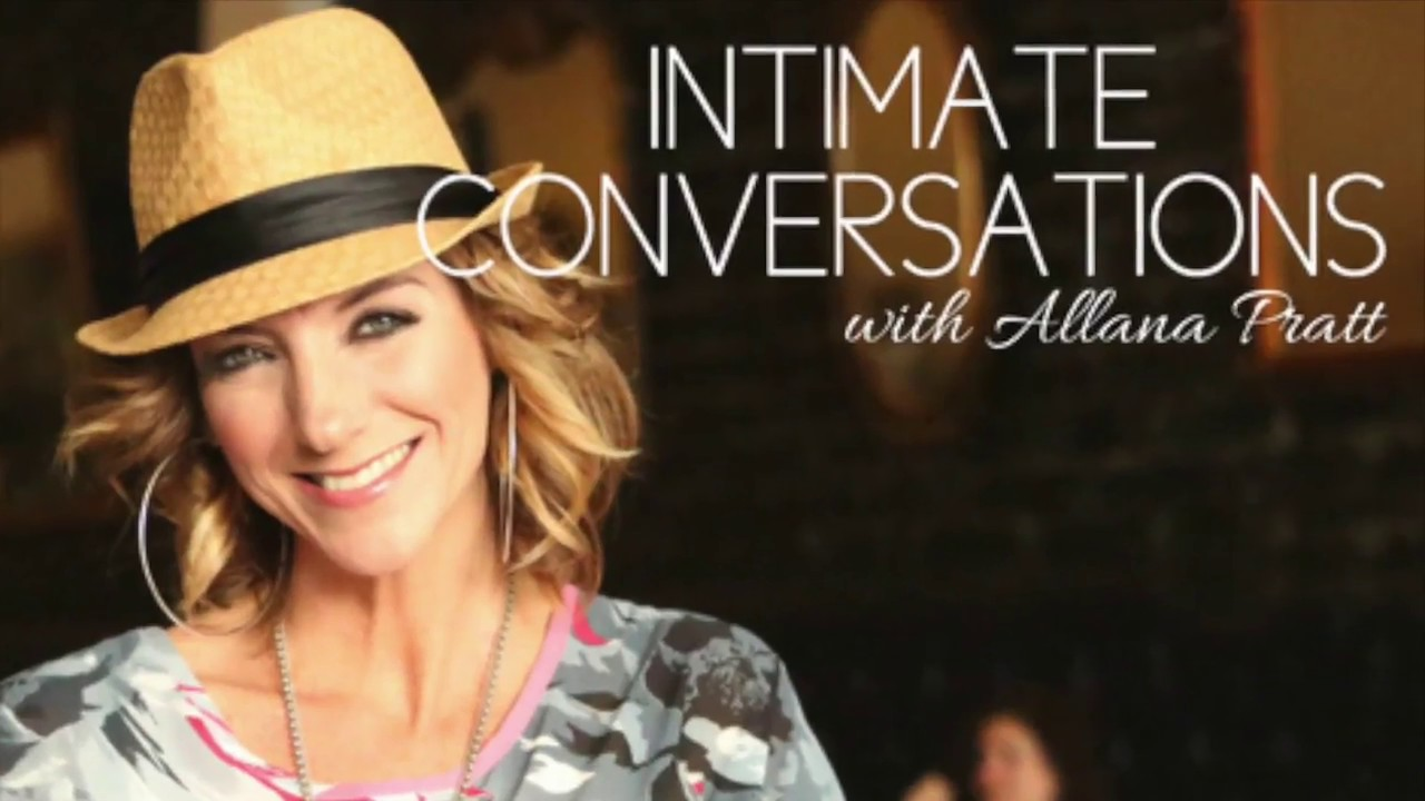 Intimate Conversations with Allana Pratt