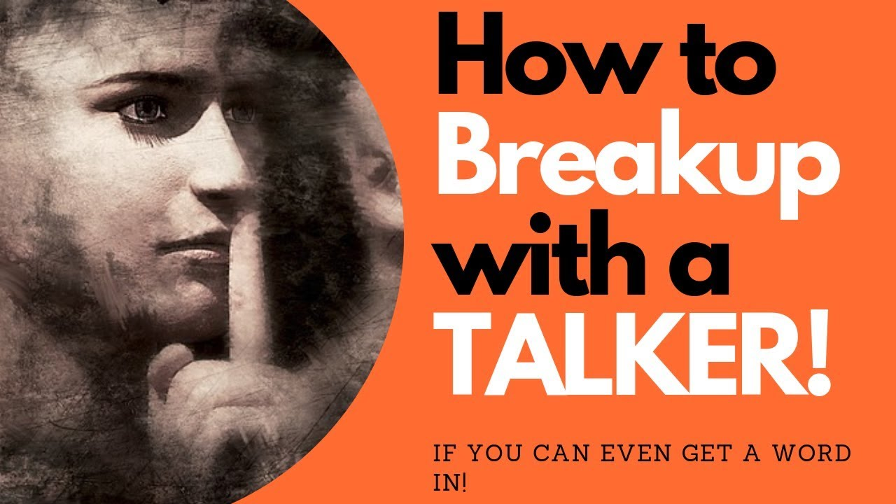 How To Breakup with a Talker? | Allana Pratt