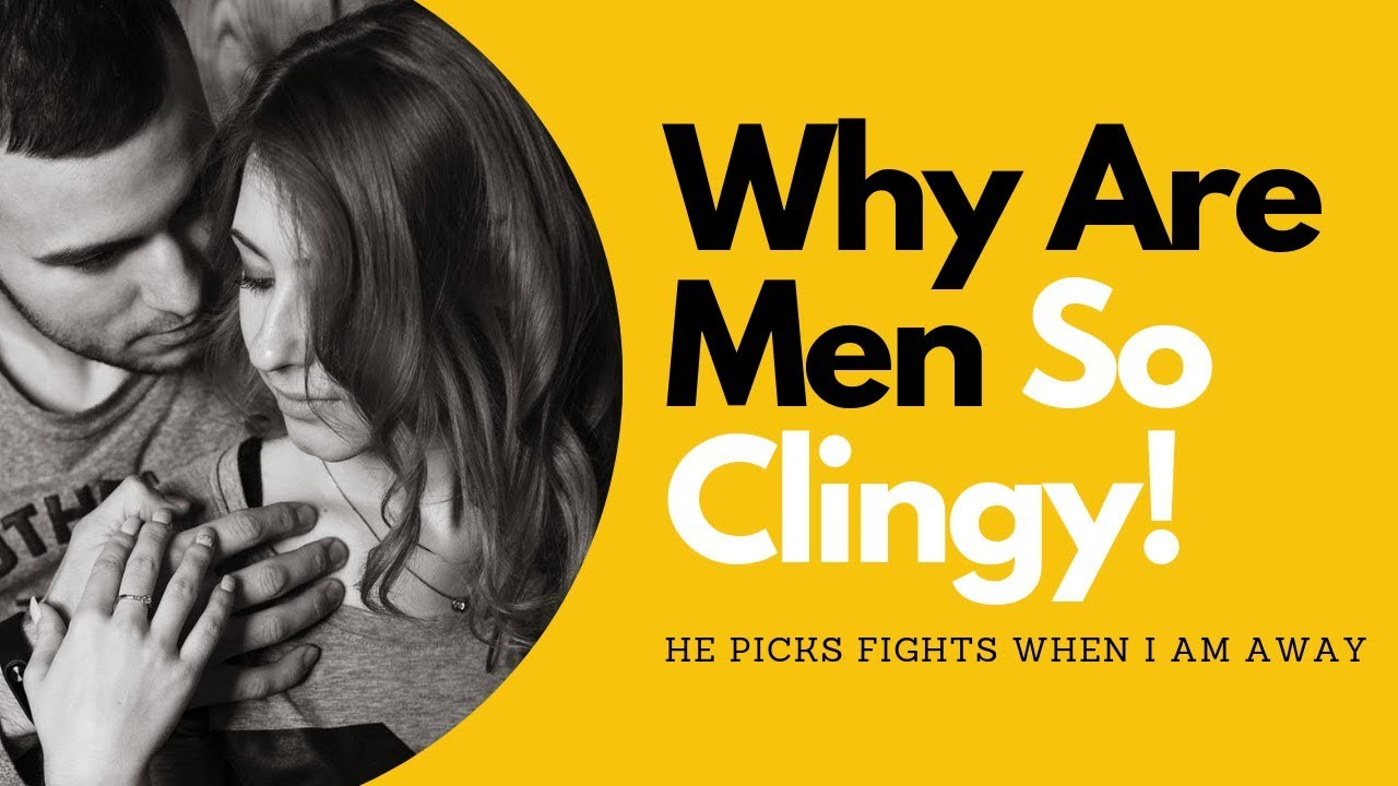 Why Are Men So Clingy | Allana Pratt