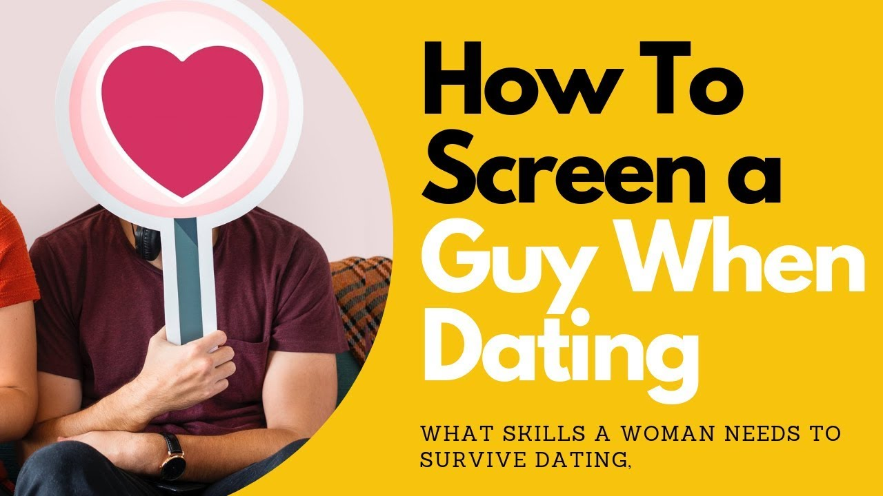 How To Screen a Guy When Dating | Allana Pratt