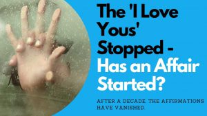 When the 'I Love Yous' Stop - Has an Affair Started | Allana Pratt