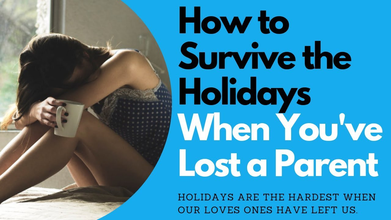 How To Survive The Holidays When You've Lost a Parent | Allana Pratt