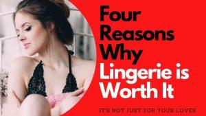 4 Reasons Why Lingerie is Worth It | Allana Pratt