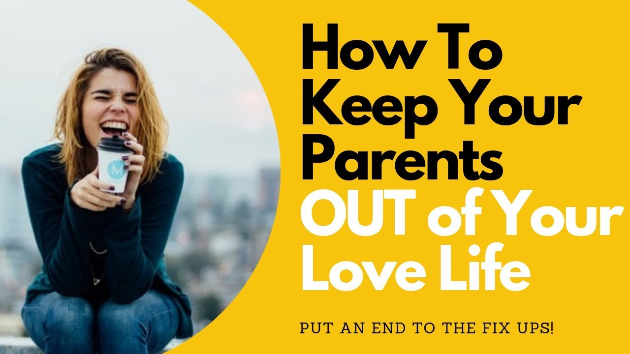 How to Keep Your Parents OUT of Your Love Life | Allana Pratt