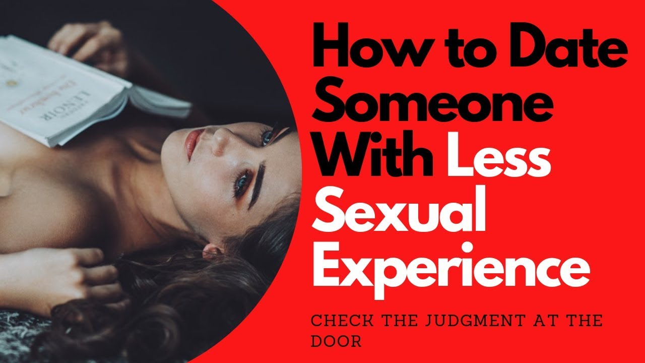 5 Ways to Successfully Date Someone With Less Sexual Experience | Allana Pratt