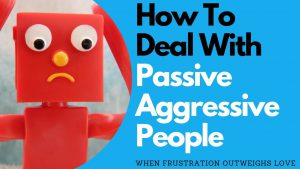 How To Deal With Passive Aggressive People | Allana Pratt