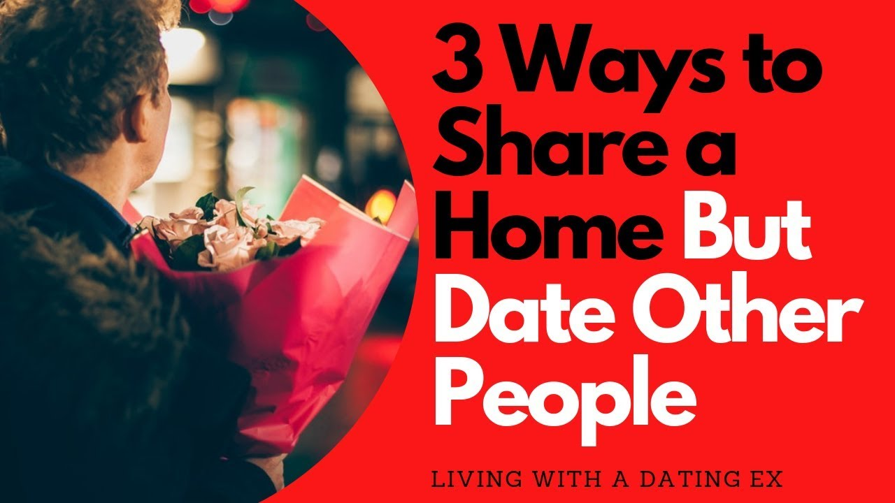3 Ways to Share a Home But Date Other People | Allana Pratt