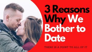 3 Reasons Why We Bother to Date | Allana Pratt