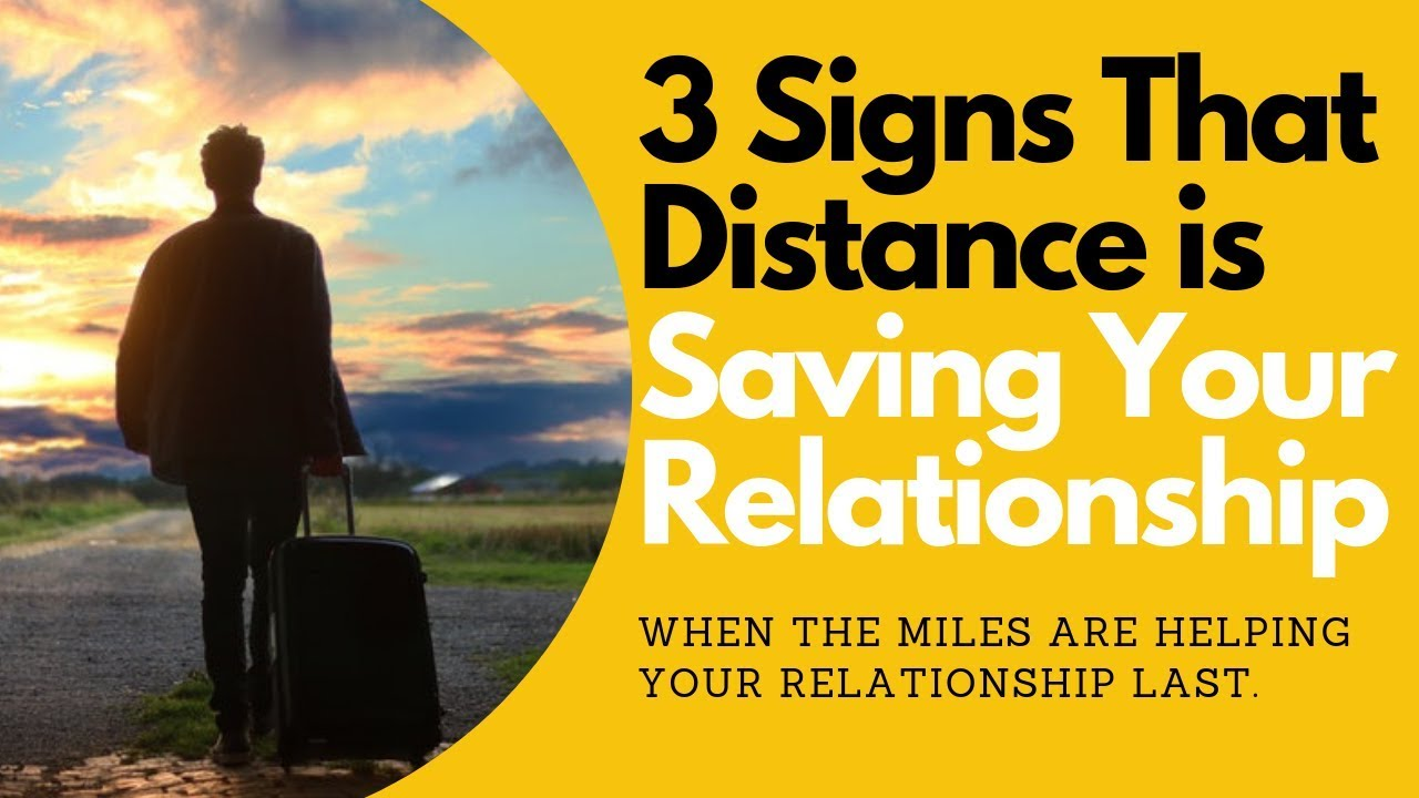 3 Signs That Distance is Saving Your Relationships | Allana Pratt