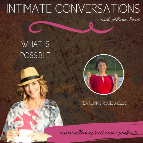 Rosie Aiello | Intimate Conversations Podcast with Allana Pratt