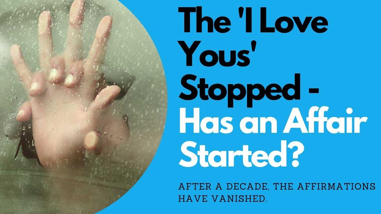 When the 'I Love Yous' Stop - Has an Affair Started | Allana Pratt