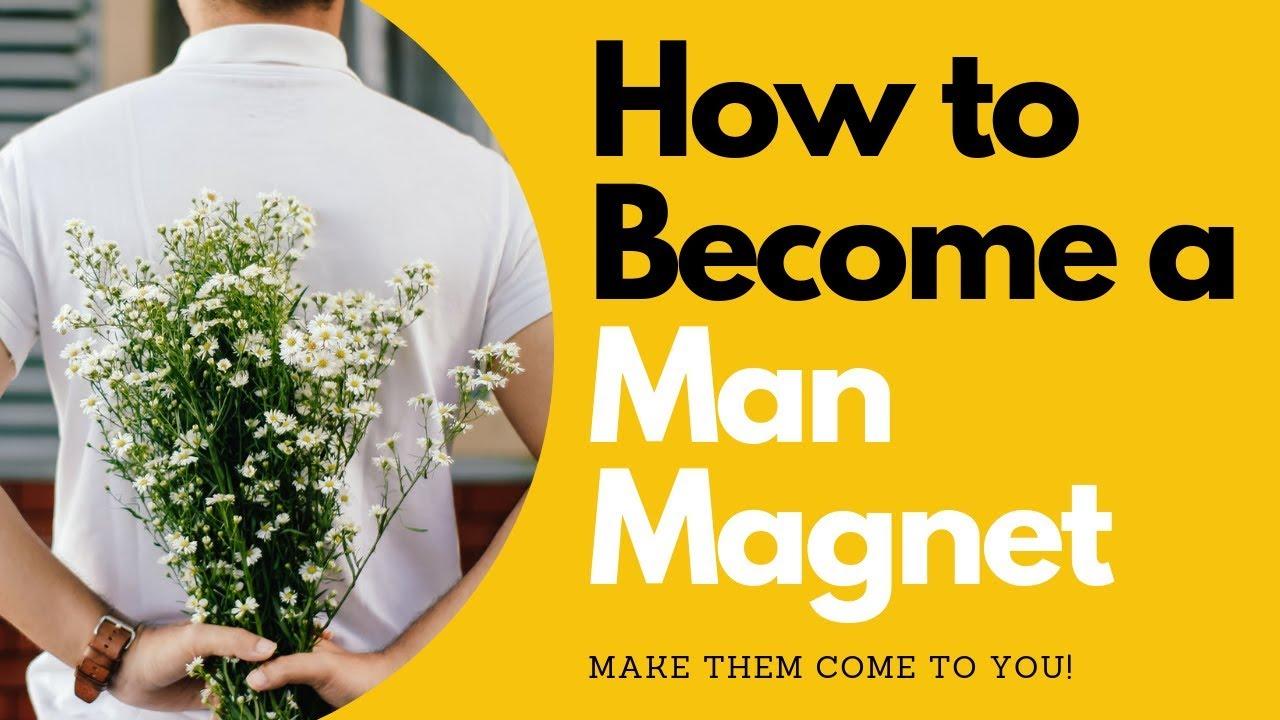 How Do I Become a Man Magnet? | Allana Pratt