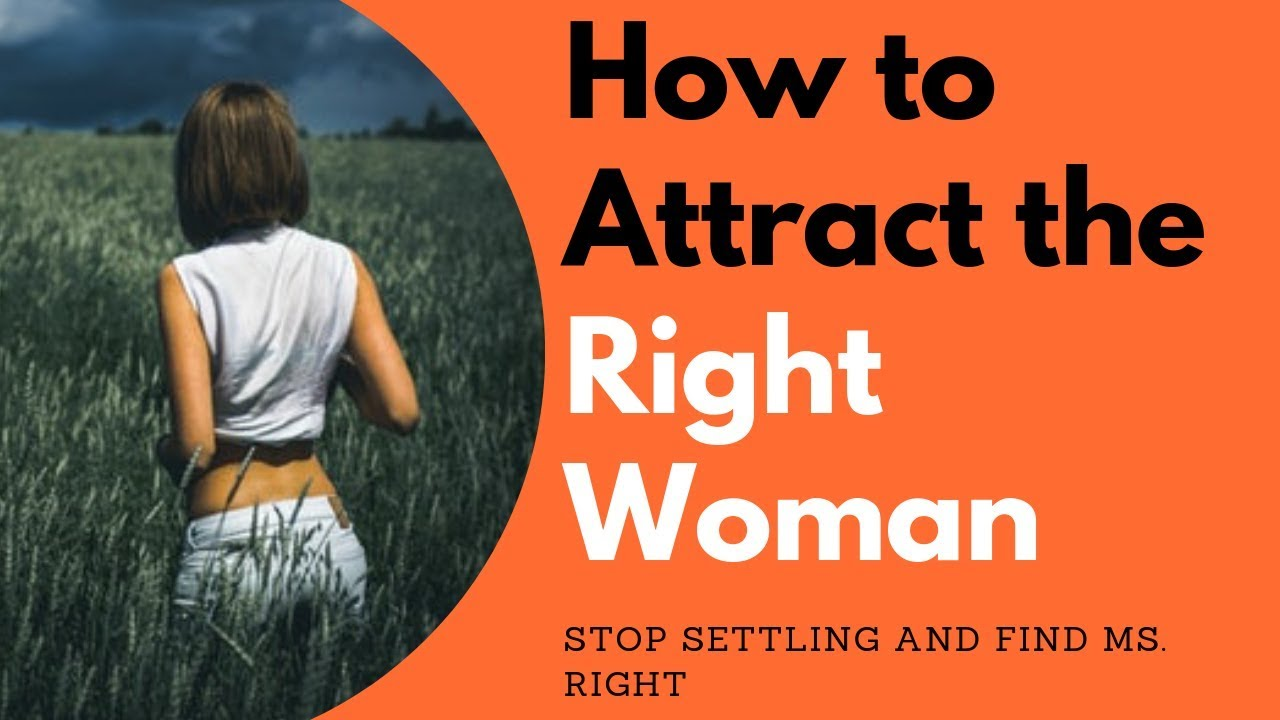 How Do I Attract the Right Woman | Allana Pratt