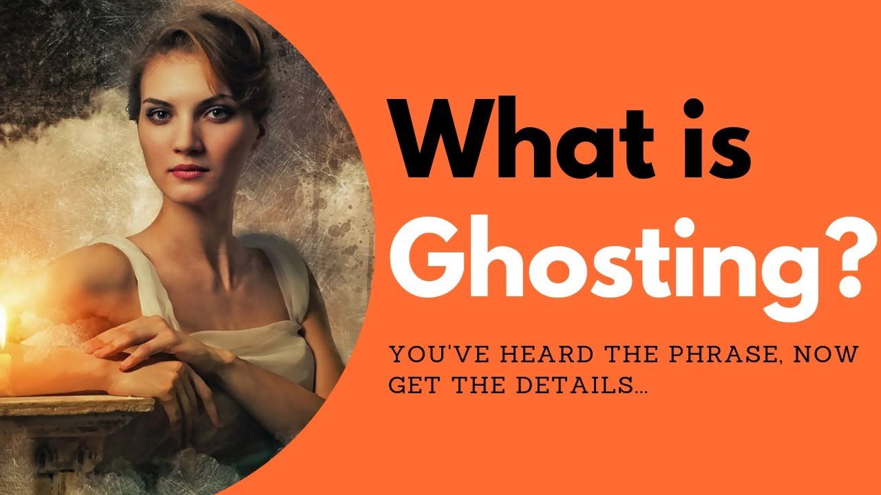 What is Ghosting? | Allana Pratt