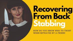 Recovering from a Backstabbing | Allana Pratt