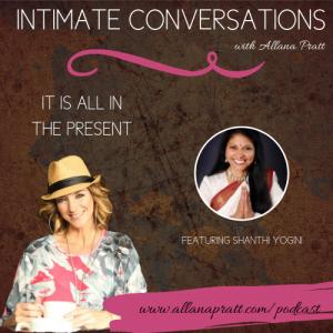 Shanthi Joyful Yogini | Intimate Conversations Podcast with Allana Pratt