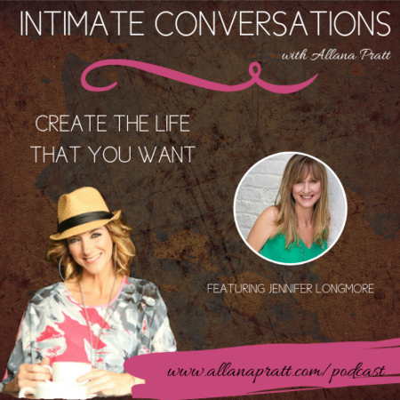 Jennifer Longmore | Intimate Conversations Podcast with Allana Pratt
