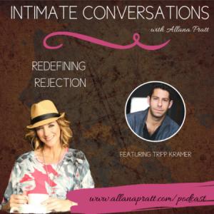 Tripp Kramer | Intimate Conversations Podcast with Allana Pratt