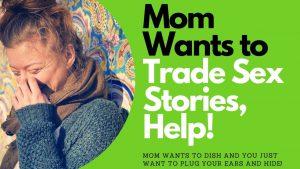 Mom Wants to Share Sex Stories, Save Me! | Allana Pratt