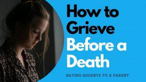 Grieving Before a Death | Allana Pratt