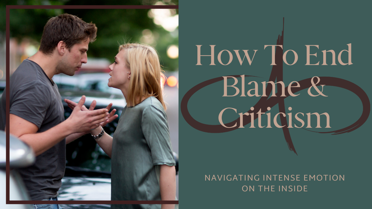 How To End Blame and Criticism?